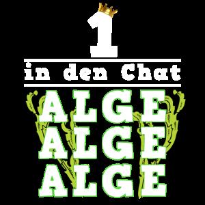 1 in den Chat Alge Alge Alge