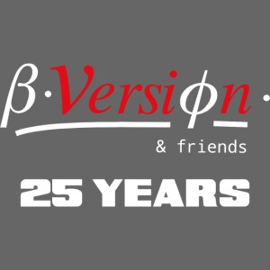 Beta- Version & Friends 25 Years
