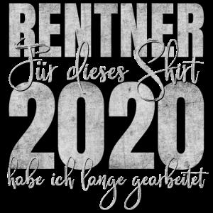 Rentner Rente Ruhestand Shirt 2020 Geschenk