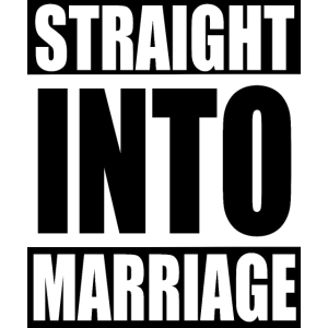 Straight into marriage