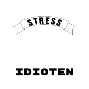 Stress durch Idioten