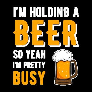 Ich halte mein Bier ich bin sehr beschäftigt