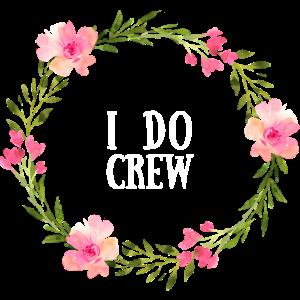 I do Crew She Does I Do JGA Braut weißer Text