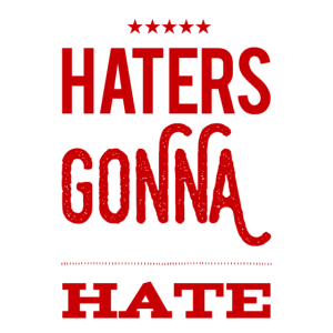 Haters Gonna Hate3