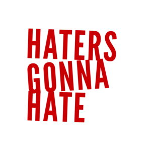 Haters Gonna Hate2