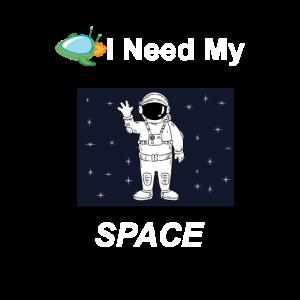 Ich brauche meinen Platz Funny Spaceman