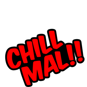 Chill Mal !!
