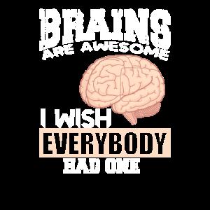 Gehirne sind fantastisch Ich wünschte..