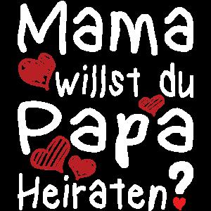 Mama willst du Papa Heiraten? Heiratsantrag Herz