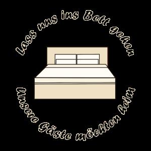 Lass uns ins Bett gehen Unsere Gaeste möchten heim
