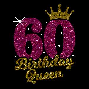 60 Birthday Queen 60.Geburtstag Königin 60 Jahre
