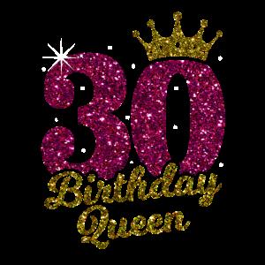 30 Birthday Queen 30.Geburtstag Königin 30 Jahre