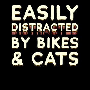 Leicht abgelenkt von Bikes & Cats - Bike Cyclist