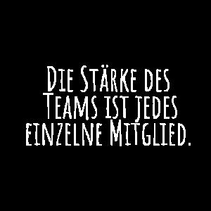 Die Stärke des Teams ist jedes einzelne Mitglied.