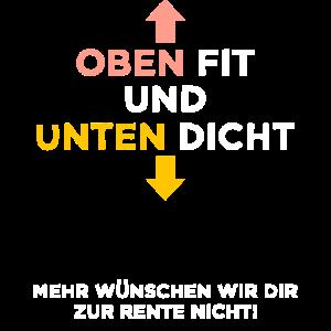"""Rente Ruhestand """"Oben Fit unten dicht"""" Spruch"""