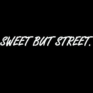 SWEET BUT STREET.