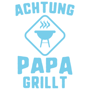 Grill SHIRT - Achtung Papa grillt