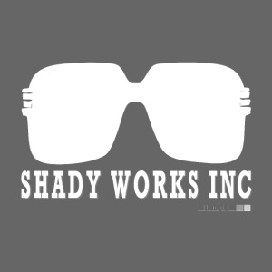 √ Shady works inc