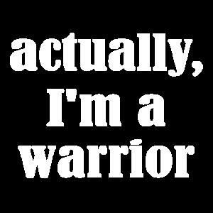 actually i am a warrior Yoga