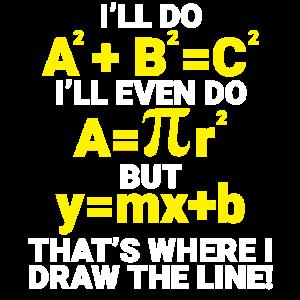 Ill Do ABC Thats Where I Draw The Line math teache