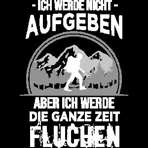 Wandern Spruch Bergsteiger Berge Wanderer Geschenk