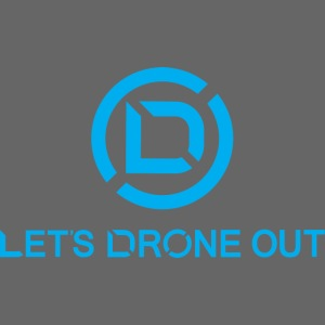 Let's Drone Out T-Shirt