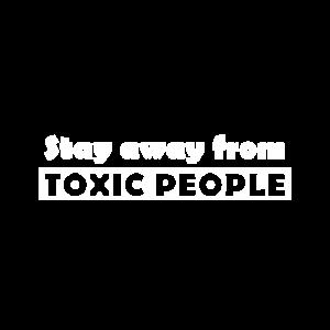 Toxic People Stay away Positivität