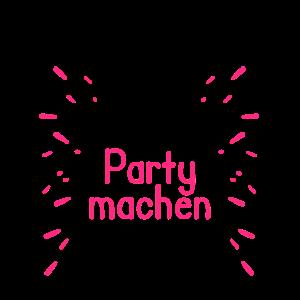 Party machen Spruch