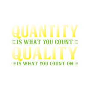 Quantität zählt man, Qualität …