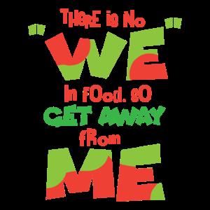 Es ist kein Wir im Wort Food