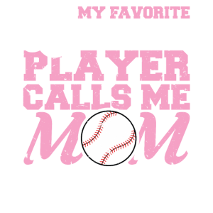 My Favorite baseball palyer Calls Me mom Game love