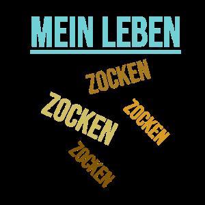 Mein Leben: Zocken Zocken | Zocker Spruch T-Shirt