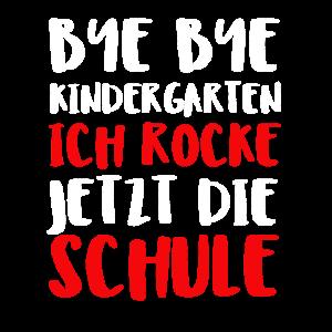 Bye Bye Kindergarten Ich Rocke Jetzt Die Schule