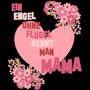 Ein Engel ohne Flügel nennt man MAMA - Muttertag