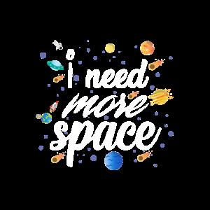 Ich brauche mehr Platz Weltraum