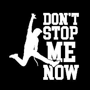 Halte mich nicht auf