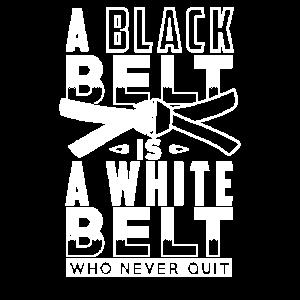 A BLACK BELT IS A WHITE BELT