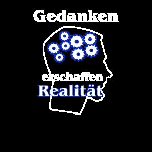 Gedanken erschaffen Realitaet