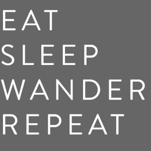 Eat Sleep Wander Repeat