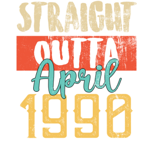 Straight Outta April 1990