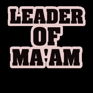 Leader of Ma'am, Leader of Ma am, Leader of Man,