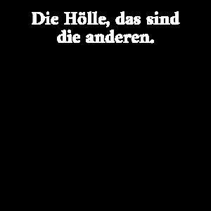 Die Hölle Das Sind Die Anderen.