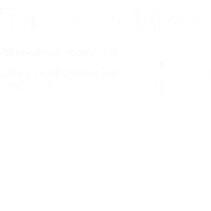 Theater Mutter Definition Musical Broadway Theater