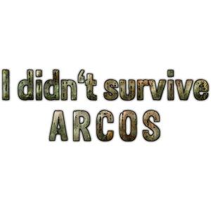 I didn't survive ARCOS