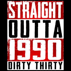 30. Geburtstag Geschenk - Straight Outta 1990