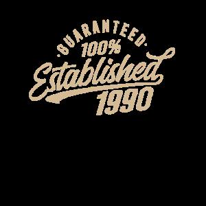 Geburtstag 1990 Guranteed Established 100