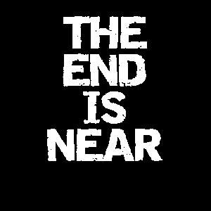 Das Ende ist Nah