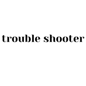 trouble shooter, conflict, bad guy,not conflicting