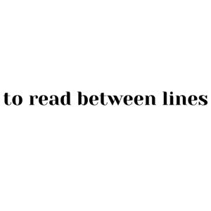 to read between lines, reading between lines