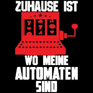 ZUHAUSE IST WO MEINE AUTOMATEN SIND